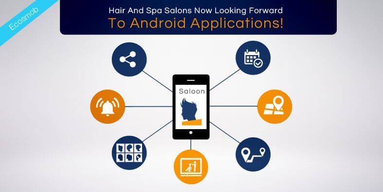 Hair And Spa Salons Now Looking Forward To Android Applications!