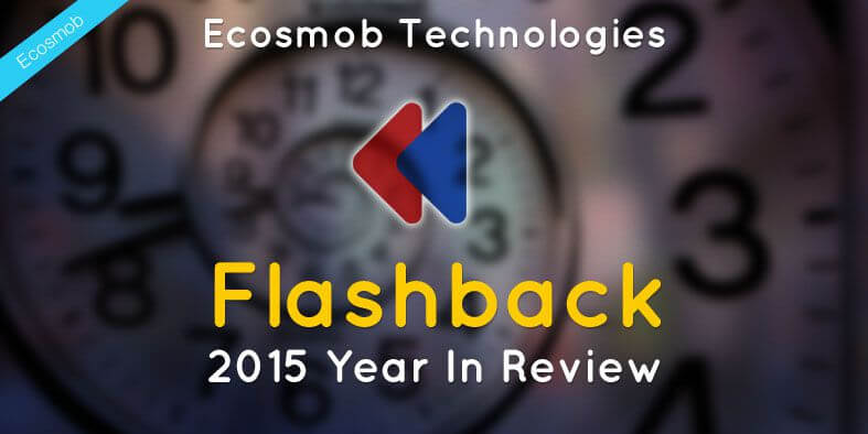 Ecosmob Technologies Flashback: 2015 Year In Review