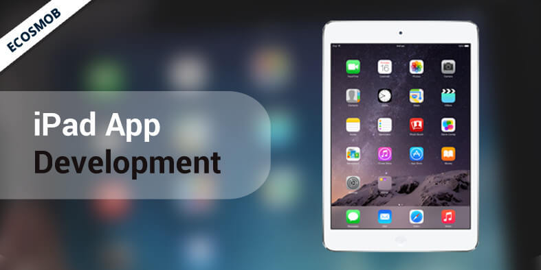 How iPad Application Development can transform Business Operations