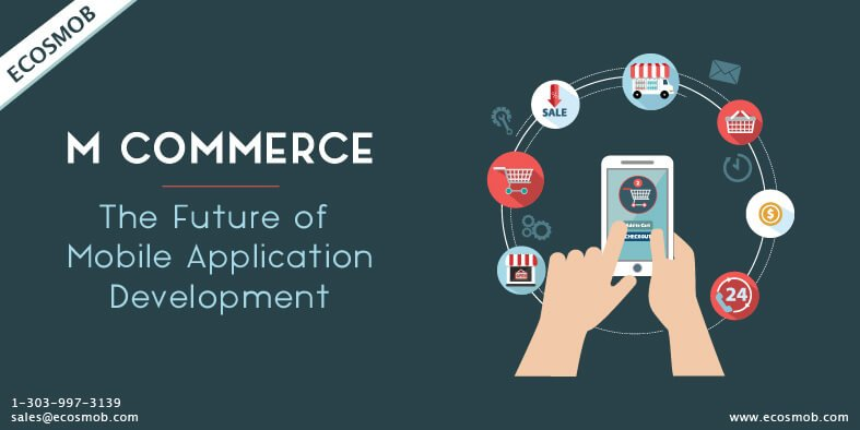 M-Commerce The Future of Mobile Application Development