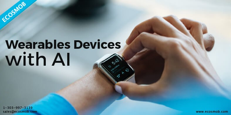 How Wearables Devices Can Benefit from AI Technology?