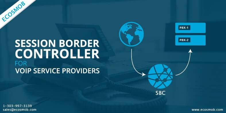 Session Border Controller for VoIP Service Provider – Why they need it and how it can be indispensable