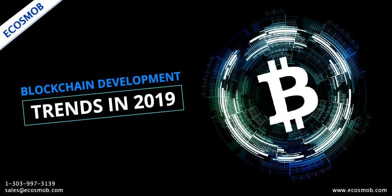 Don't Miss Out the Latest Blockchain Development Trends of 2019