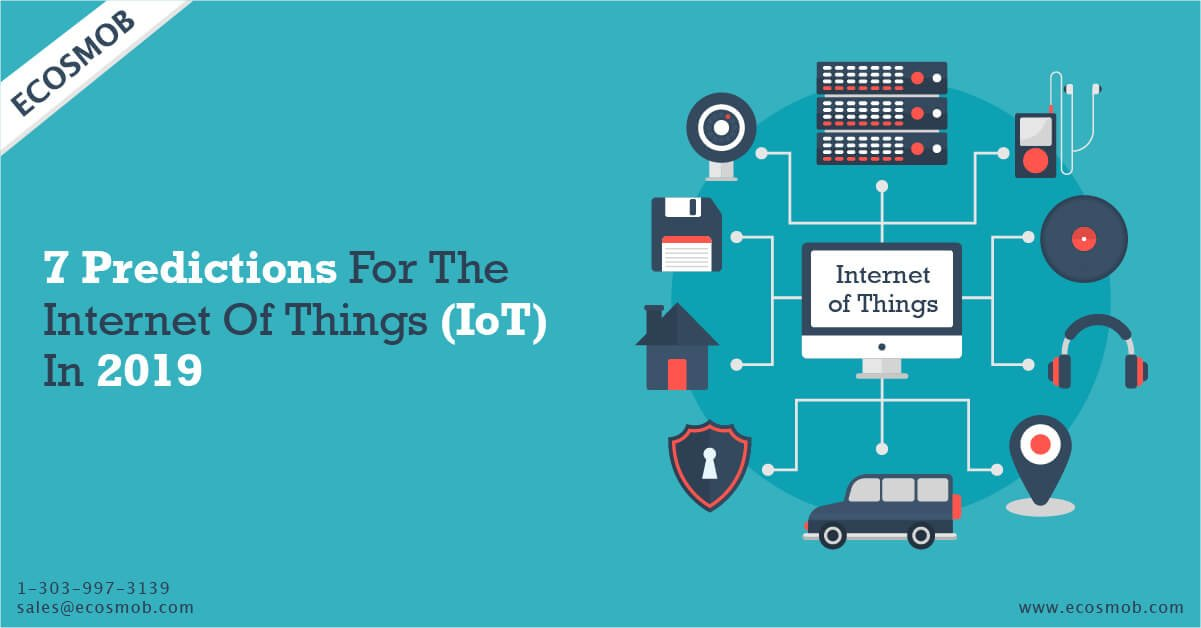 Predictions For The Internet Of Things (IoT) In 2019